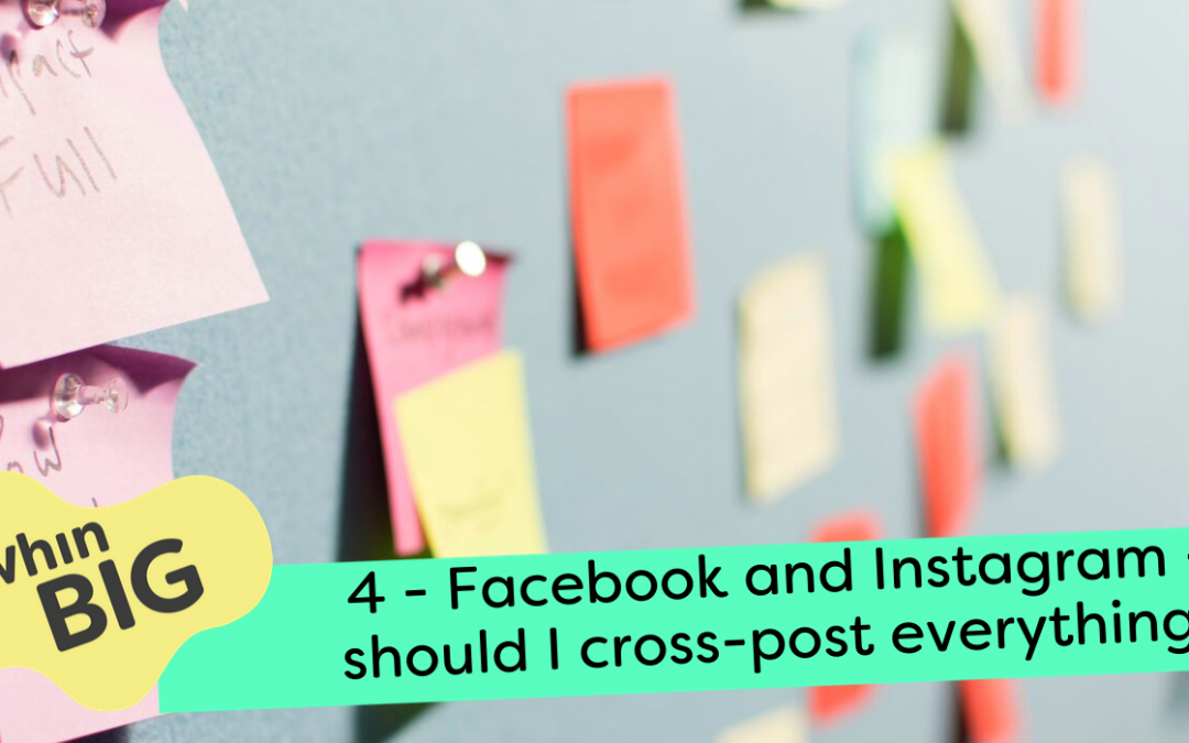 Facebook and Instagram – should I cross-post everything?