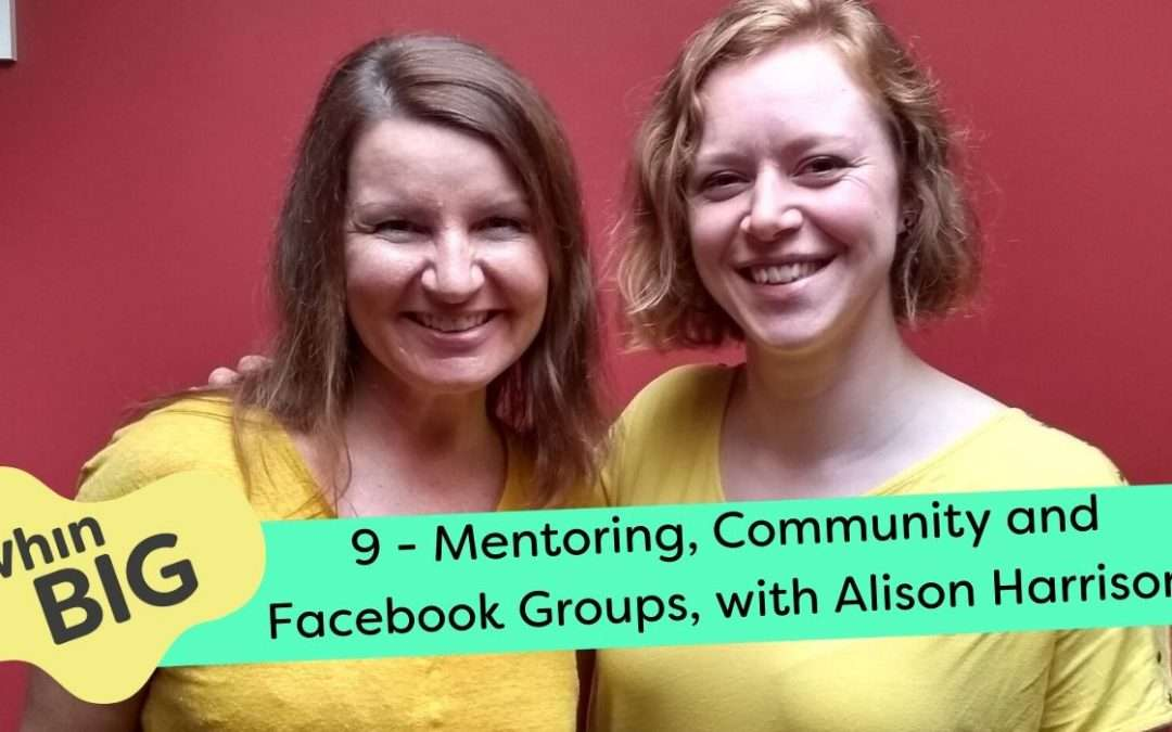 Mentoring, Community and Facebook Groups, with Allison Harrison