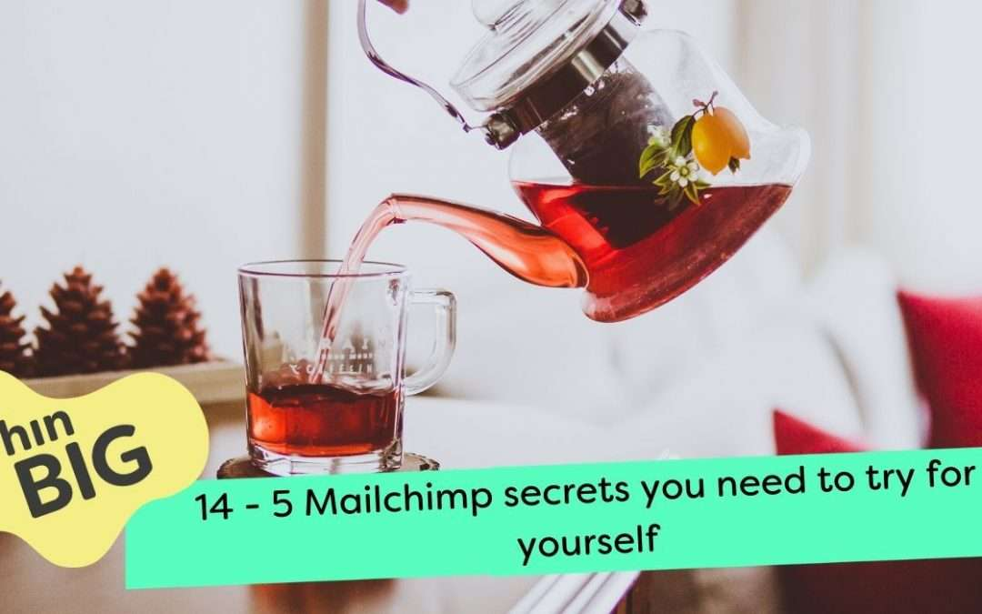 5 Mailchimp secrets you need to try for yourself