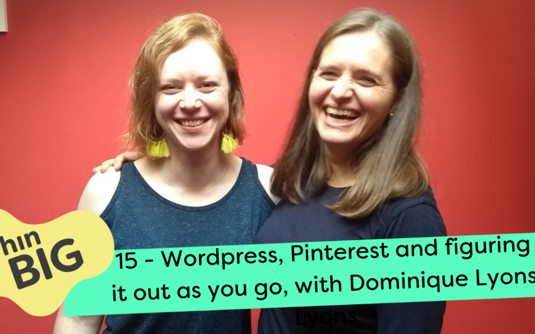WordPress, Pinterest and figuring it out as you go, with Dominique Lyons