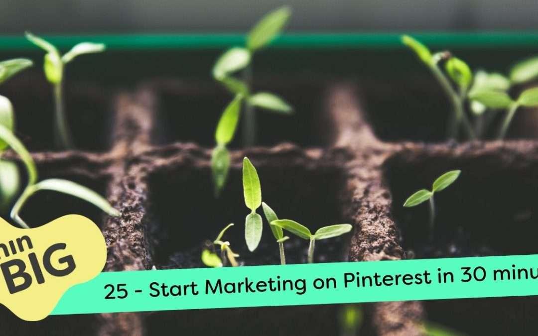 Start Marketing on Pinterest in 30 minutes