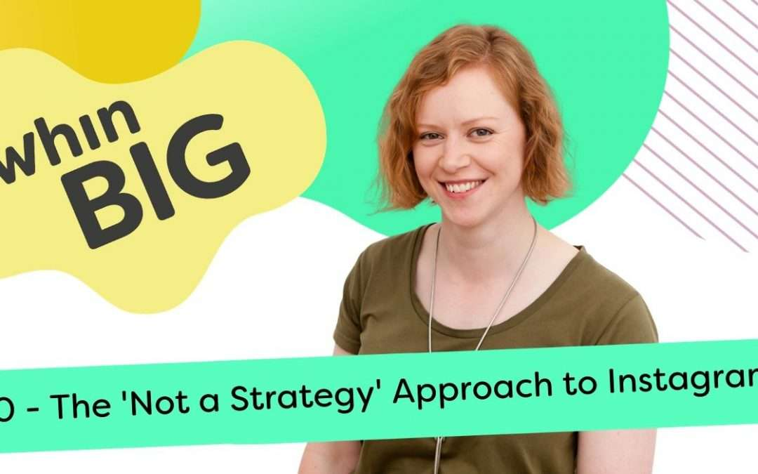 The 'Not a Strategy' Approach to marketing on Instagram