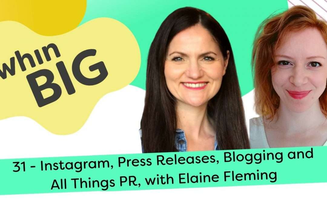 Instagram, Press Releases, Blogging and all things PR, with Elaine Fleming