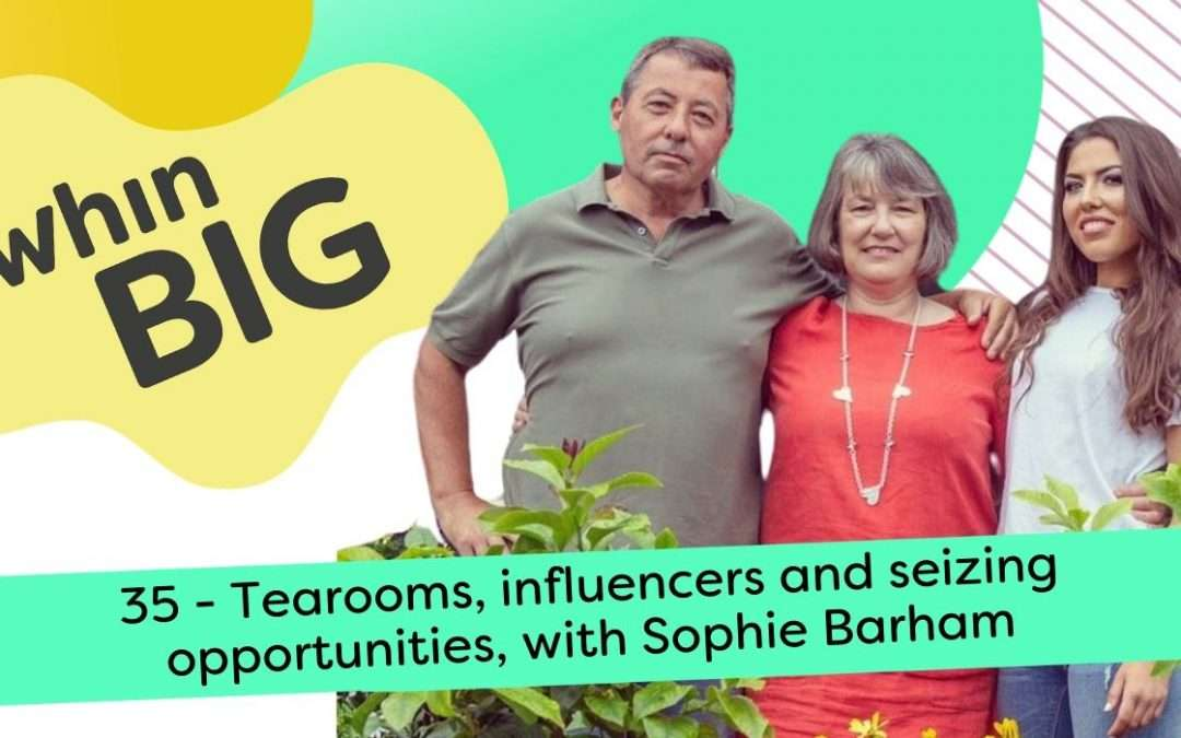 Tearooms, influencers and seizing opportunities, with Sophie Barham