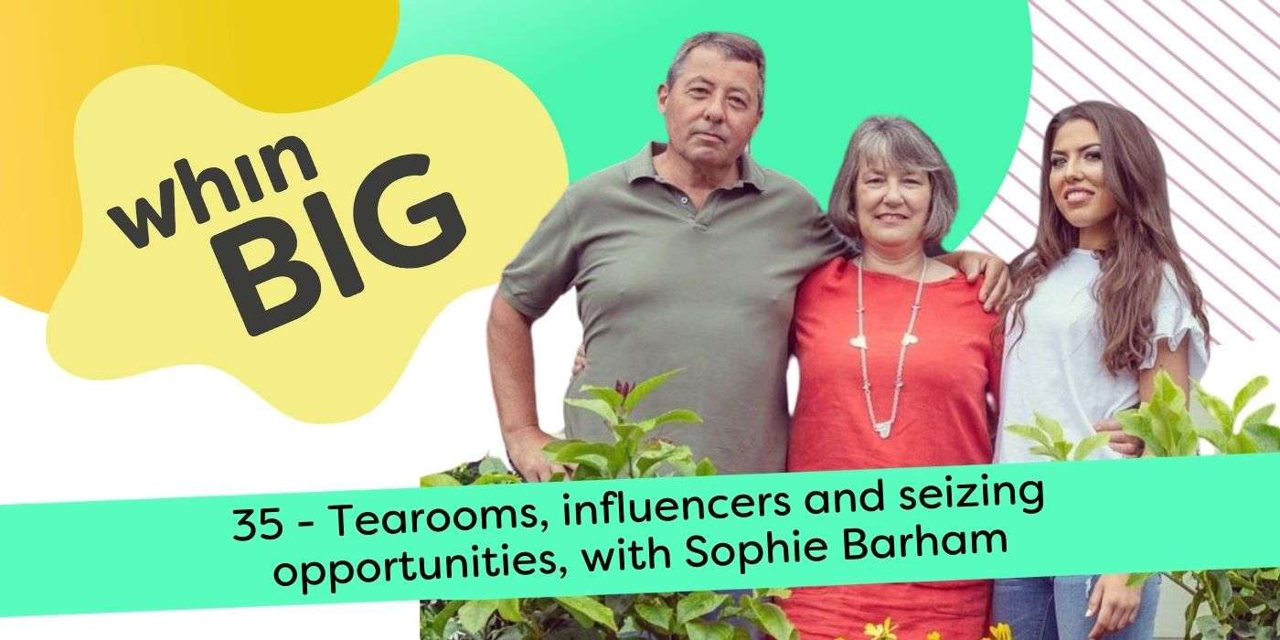 Sophie Barham with her parents - episode 35 Whin Big podcast, Tearooms, influencers and seizing opportunities