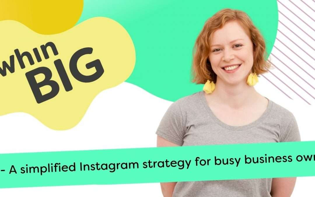 A simplified Instagram Strategy for busy business owners