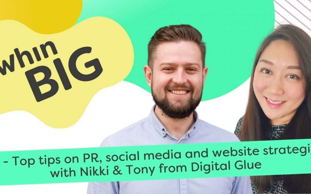 Top tips on PR, social media and website strategies, with Nikki and Tony from Digital Glue