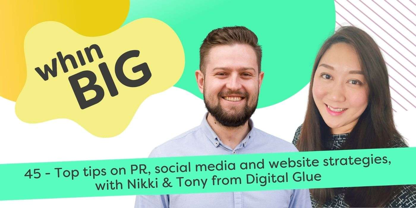 45 - Top tips on PR, social media and website strategies, with Nikki & Tony from Digital Glue