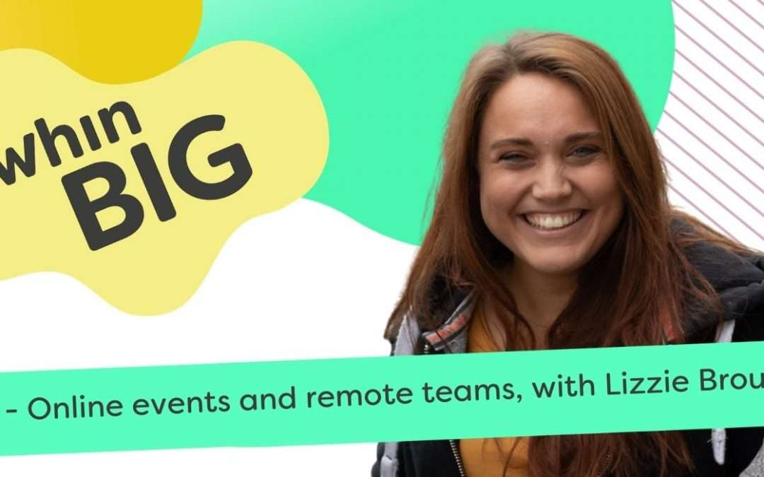 Online events and virtual teams, with Lizzie Brough