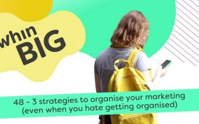 3 strategies to organise your marketing (even when you hate getting organised)