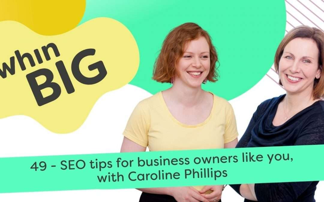 SEO tips for business owners like you, with Caroline Phillips