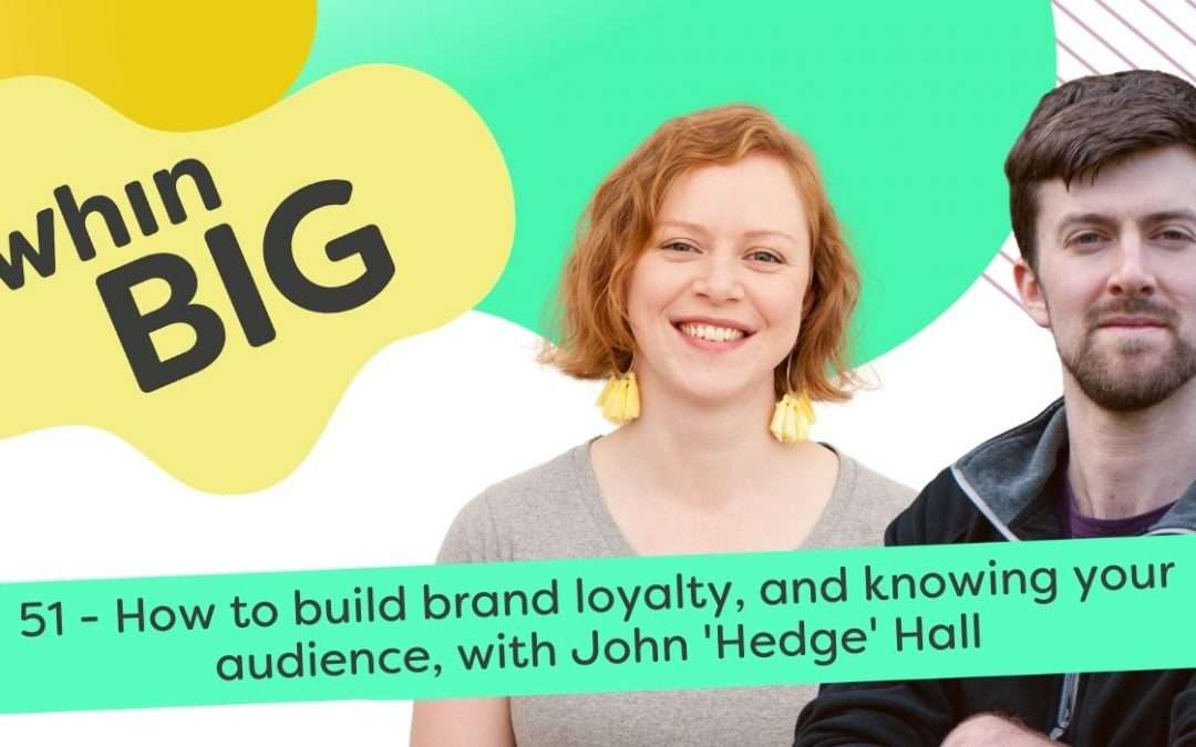 How to build brand loyalty, and knowing your audience, with John 'Hedge' Hall