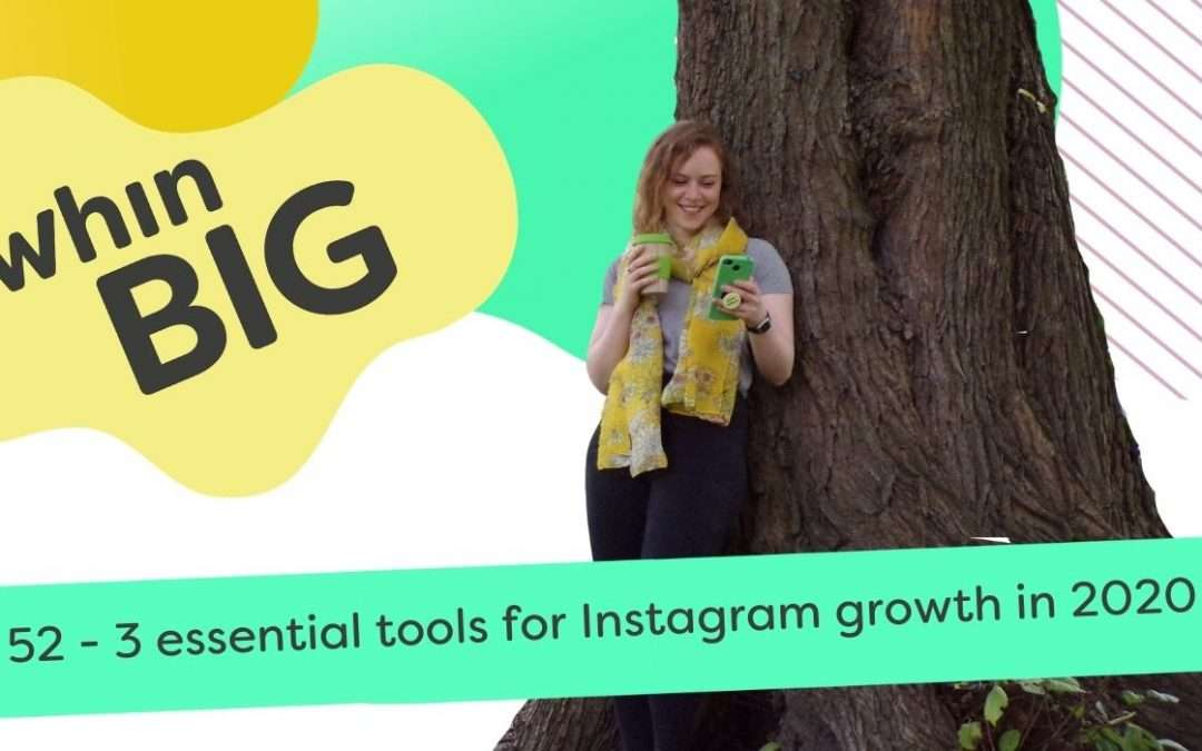 Three essential tools for Instagram growth in 2020