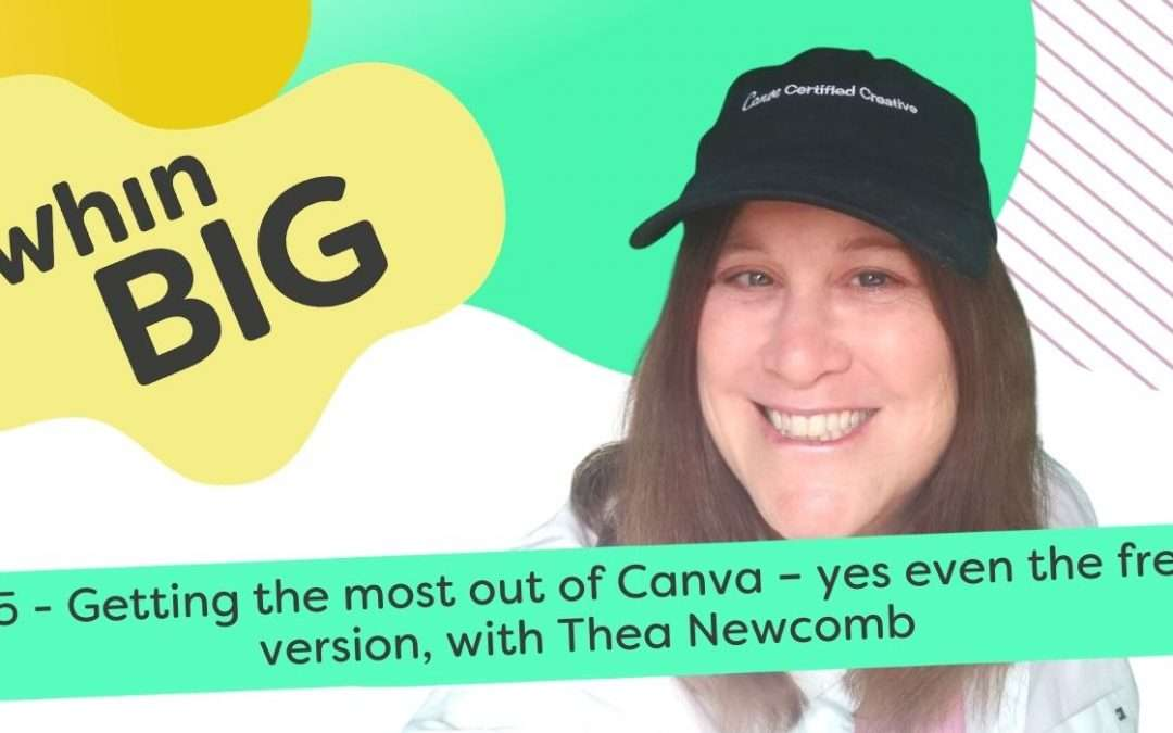 Getting the most out of Canva – yes even the free version, with Thea Newcomb