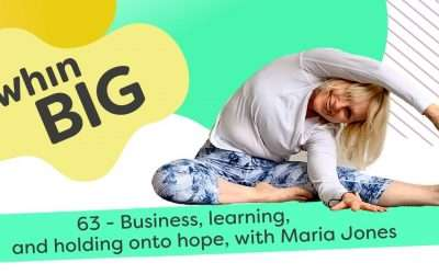 Business, learning, and holding onto hope, with Maria Jones