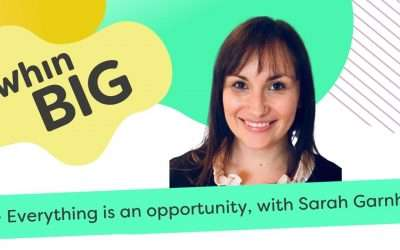 Everything is an opportunity, with Sarah Garnham