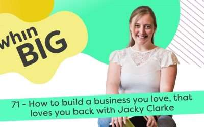 How to build a business you love, that loves you back, with Jacky Clarke