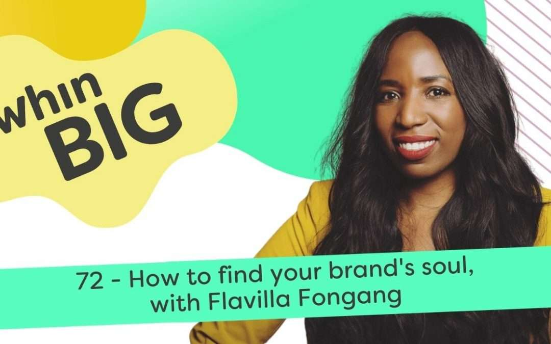 How to find your brand's soul, with Flavilla Fongang