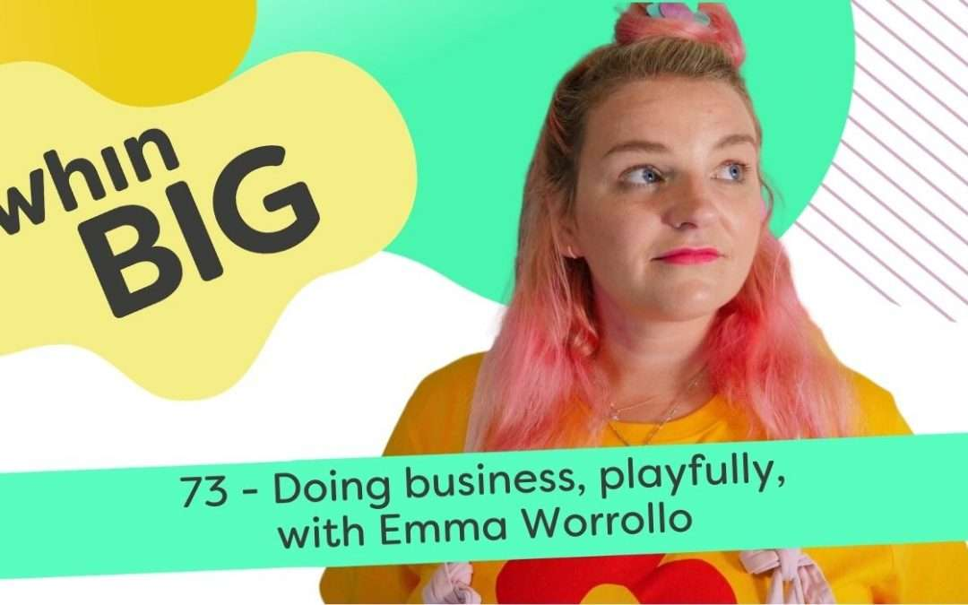 Doing business, playfully, with Emma Worrollo