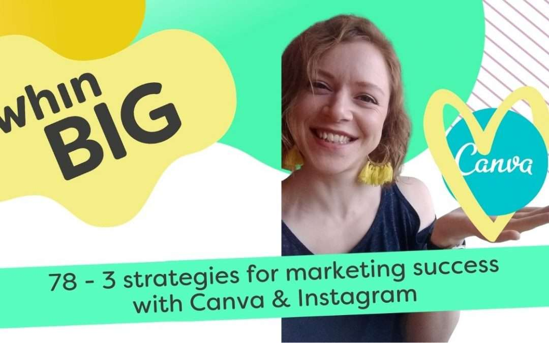 3 strategies for marketing success with Canva & Instagram