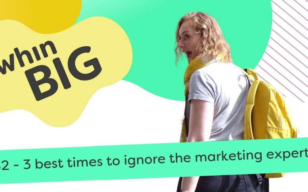 3 best times to ignore the marketing experts