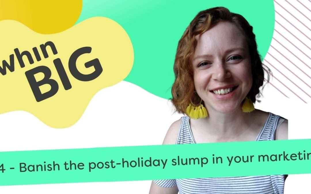 Banish the post-holiday slump in your marketing