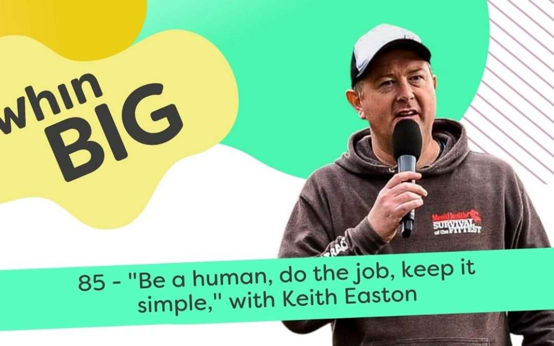 """""""Be a human, do the job, keep it simple,"""" with Keith Easton"""