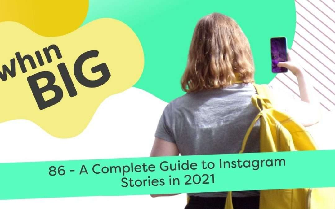 A Complete Guide to Instagram Stories in 2021