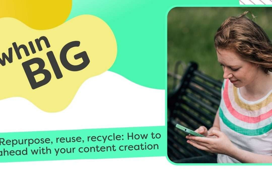 Repurpose, reuse, recycle: How to get ahead with your content creation